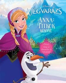 - - Disney - Jégvarázs - Anna: Titkok könyve