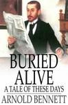 Bennett Arnold - Buried Alive [eKönyv: epub,  mobi]