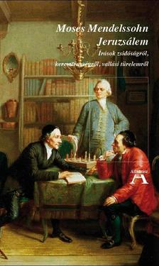 Mendelssohn, Moses - Jeruzsálem - Írások zsidóságról, kereszténységről, vallási türelemről