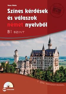 Veres M�ria - Sz�nes k�rd�sek �s v�laszok n�met nyelvb�l - B1 szint (CD-mell�klettel)