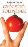 Fási Katalin - Gyógyító zöldségek [eKönyv: epub, mobi]