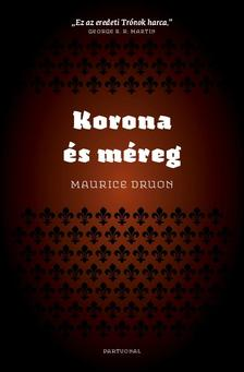 Maurice Druon - Korona �s m�reg