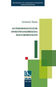 Gy�m�rei Tam�s - Az �nkorm�nyzatok sportfinansz�roz�sa Magyarorsz�gon