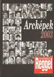 ÁRPÁSI ZOLTÁN - Arcképek 2003 [antikvár]