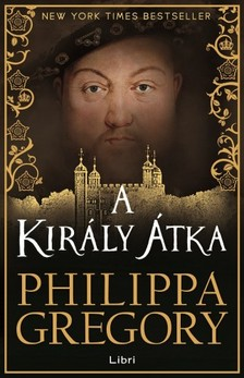 Philippa Gregory - A kir�ly �tka [eK�nyv: pdf, epub, mobi]