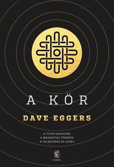 Dave Eggers - A Kör