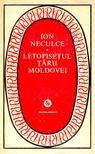 NECULCE, ION - Letopise�ul �arii Moldovei [antikv�r]