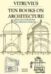 Vitruvius Vitruvius, Nelson Robinson, Herbert Langford Warren, Morris Hicky Morgan - Ten Books on Architecture [eKönyv: epub,  mobi]