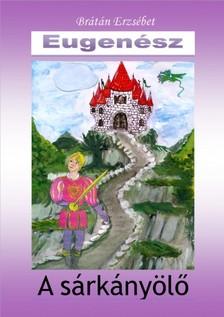 BRÁTÁN ERZSÉBET - EUGENÉSZ [eKönyv: pdf, epub, mobi]