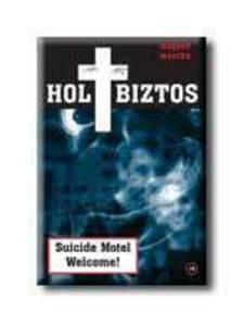 Magyari Mónika - Holtbiztos, avagy Suicide Motel Welcome!
