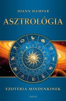 Joann Hampar - Asztrológia - Ezotéria mindenkinek  [eKönyv: epub, mobi]