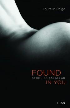 Laurelin Paige - Sehol se tal�llak - Found in You [eK�nyv: epub, mobi]