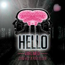 Hello - HelloV�rj m�g! (Zen�vel a r�k ellen)CD