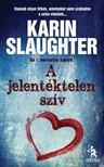 Karin Slaughter - A jelent�ktelen sz�v [eK�nyv: epub, mobi]