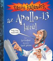 GRAHAM, IAN-ANTRAM, DAVID - Rázós kalandok az Apollo-13 körül