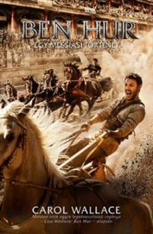 Wallace, Carol - Ben Hur - Egy messi�si t�rt�net