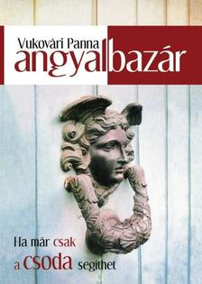 Vukov�ri Panna - ANGYALBAZ�R - HA M�R CSAK A CSODA SEG�THET