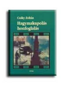 Csáky Zoltán - Hagymakupolás honfoglalás