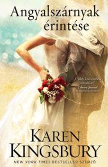 Karen Kingsbury - Angyalsz�rnyak �rint�se