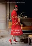 Kathleen Tessaro - A parf�m titka - Egy v�ratlan �r�ks�g izgalmas t�rt�nete [eK�nyv: epub,  mobi]