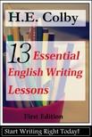 Colby H.E: - 13 Essential English Writing Lessons [eKönyv: epub,  mobi]