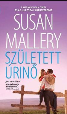 Susan Mallery - Sz�letett �rin�