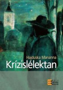 Hajduska Marianna - Kr�zisl�lektan