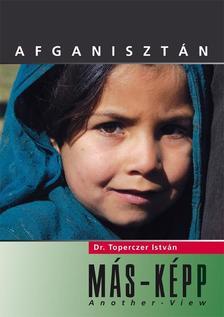 Toperczer István - Afganisztán MÁS-KÉPP