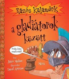 MALAM, JOHN-ANTRAM, DAVID - R�z�s kalandok a gladi�torok k�z�tt