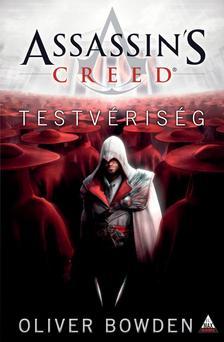 Oliver Bowden - Assassin's Creed: Testvériség