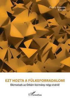 - Kiss Ambrus-Krausz P�ter (szerk.): Ezt hozta a f�lkeforradalom! Elemz�sek az Orb�n-korm�ny n�gy �v�r�l