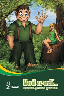 - Mesél az erdő... erdei mesék gyerekektől gyerekeknek