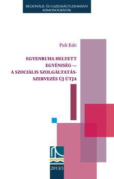 Puli Edit - Egyenruha helyett egyéniség - A szociális szolgáltatásszervezés új útja