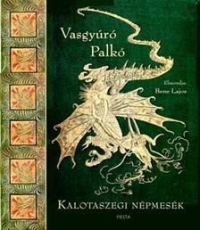 Bene Lajos - Vasgyúró Palkó - Kalotaszegi népmesék