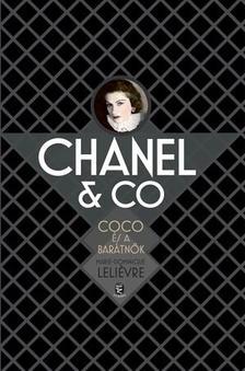 LELIEVRE, MARIE-DOMINIQUE  - Chanel & Co. - Coco �s a bar�tn�k