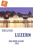 Lev Tolsztoj - Luzern [eK�nyv: epub, mobi]