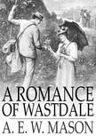 Mason A.E.W. - A Romance of Wastdale [eKönyv: epub,  mobi]