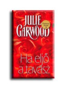 Julie Garwood - HA ELJŐ A TAVASZ - CLAYBORNE FIVÉREK 3.