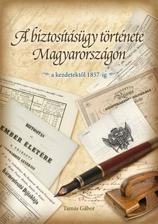 Tam�s G�bor - A biztos�t�s�gy t�rt�nete Magyarorsz�gon