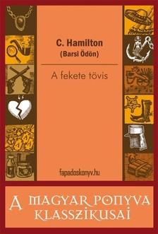 C. Hamilton (Barsi Ödön) - A fekete tövis [eKönyv: epub, mobi]