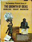 Huxley, Julian, Bronowski, J. Dr., Barry, Gerald Sir, Fisher, James - The Doubleday Pictorial Library of the Growth of Ideas [antikvár]