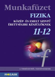 - MS-2827 FIZIKA MF. 11-12. K�Z�P-�S EMELTSZINT� �RETTS�GIHEZ