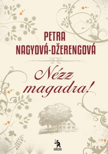 Nagyov�-Dzerengov�, Petra - N�zz magadra! [eK�nyv: epub, mobi]