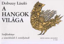 DOBSZAY LÁSZLÓ - A HANGOK VILÁGA I