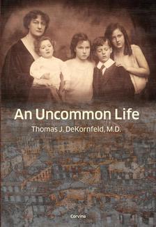DEKORNFELD, THOMAS J. - An Uncommon Life
