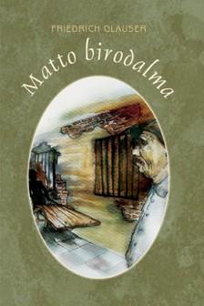 Friedrich Glauser - Matto birodalma [eK�nyv: pdf, epub, mobi]