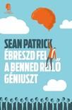 Sean Patrick - �breszd fel a benned rejl� g�niuszt [eK�nyv: epub,  mobi]