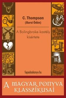C. Thompson (Barsi �d�n) - A Bolingbroke-kast�ly k�s�rtete [eK�nyv: epub, mobi]