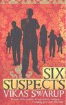 Vikas Swarup - Six Suspects [antikvár]