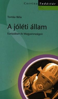 Tomka B�la - A J�L�TI �LLAM EUR�P�BAN �S MAGYARORSZ�GON - CORVINA TUD�ST�R